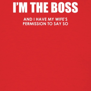 I m The Boss - Men's T-Shirt