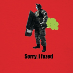 sorry i fuzed - Men's T-Shirt