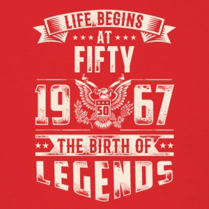 Life Begins at Fifty Legends 1967 for 2017 - Men's T-Shirt