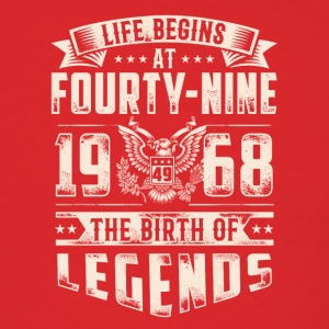 Life Begins at Fourty-Nine Legends 1968 four 2017 - Men's T-Shirt