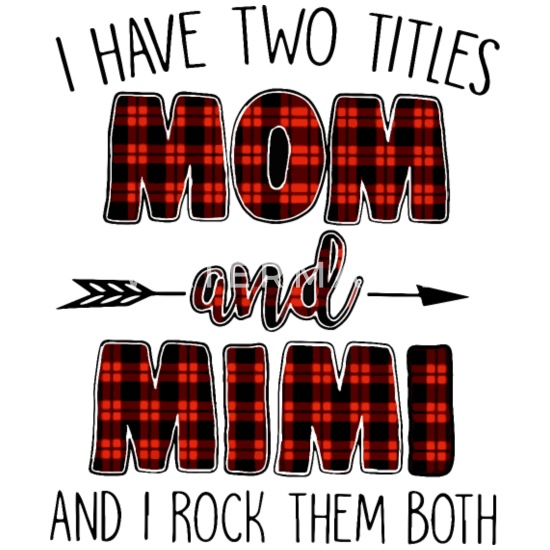 I Have Two Titles Mom and Mimi I Rock Them Both TShirt Sport Grey Men/'s S-3XL