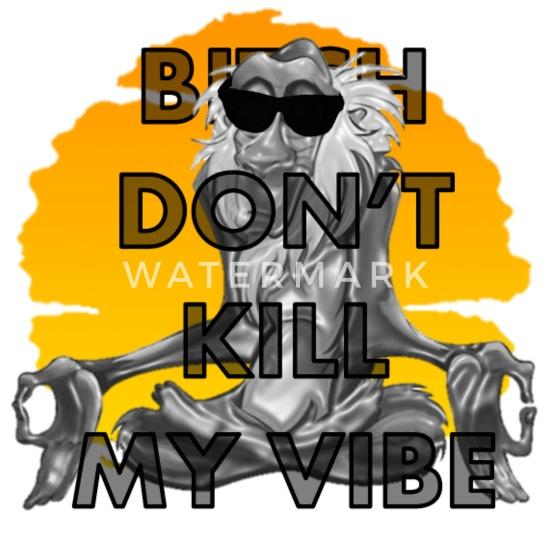 Dont Kill My Vibe Genuine Darkside Mens T Shirt