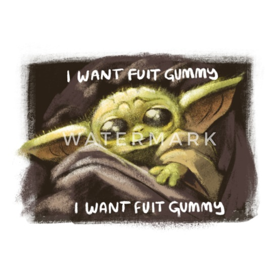 I Want Fuit Gummy Baby Yoda Men S T Shirt Spreadshirt Watch cute baby yoda dancing for hours | #babyyoda sipping soup for hours. fruit of the loom