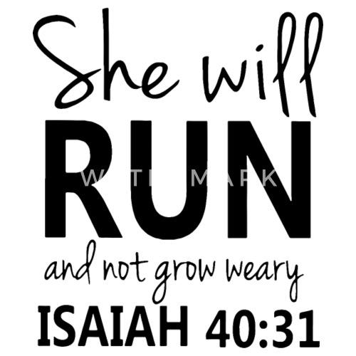 she will run and not grow weary iaaiah 40 31 run men s t shirt