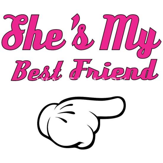 She S My Best Friend Men S T Shirt Spreadshirt