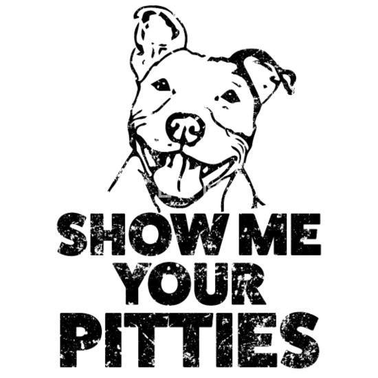 Dog Shirts Funny Pitbull shirt Show Me Your Pitties T-Shirt Pi Tops and Tees