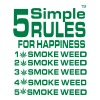5 Simple Rules For Happiness Smoke Weed - Men's T-Shirt