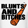 BLUNTS AND BITCHES - Men's T-Shirt