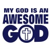 MY GOD IS AN AWESOME GOD - Men's T-Shirt