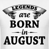 Legends are Born in August  - Men's T-Shirt