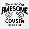 this is what an awesome cousin looks lik - Men's T-Shirt