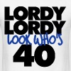 Lordy lordy look who's 40 40th birthday - Men's T-Shirt