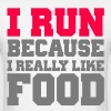 I run because i really like food gym - Men's T-Shirt