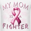 Breast Cancer Awareness My Mom Is A Fighter - Men's T-Shirt