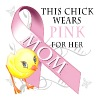 Breast Cancer This Chick Wears Pink for her Mom - Men's T-Shirt