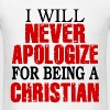 Never Apologize For Being A Christian - Men's T-Shirt
