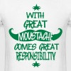 With Great Moustache Comes Great Responsibility  - Men's T-Shirt