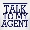TALK TO MY AGENT - Men's T-Shirt