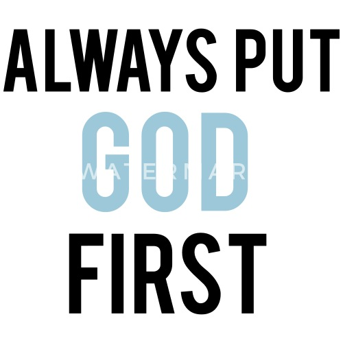why should we put god first