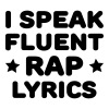 I Speak Fluent Rap Lyrics - Men's T-Shirt