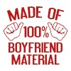 Made Of 100% Boyfriend Material - Men's T-Shirt