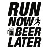 Run Now Beer Later - Men's T-Shirt
