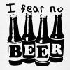 I fear no beer - Men's T-Shirt