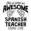 awesome spanish teacher looks like - Men's T-Shirt