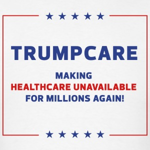 Trumpcare - Men's T-Shirt