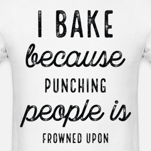 Funny I Bake Because