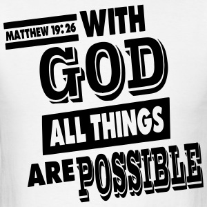 Matthew 19:26 WITH GOD ALL THINGS ARE POSSIBLE