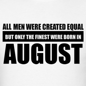 All men were created equal August designs - Men's T-Shirt