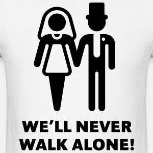 We'll Never Walk Alone! (Wedding / Marriage)