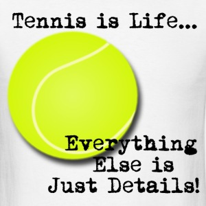 Tennis is Life