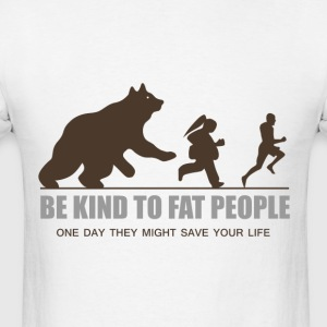 BE KIND TO FAT PEOPLE - Men's T-Shirt
