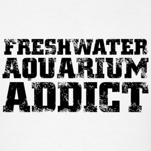 Freshwater - freshwater aquarium addict - Men's T-Shirt