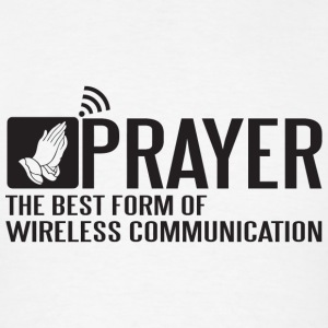 Prayer - Prayer - the best form of wireless comm - Men's T-Shirt