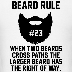 Beard - Beard Rule #23 When Two Beards Cross Pat - Men's T-Shirt