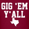 Gig Em Y'all - Men's T-Shirt