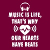 Music Is Life Thats Why Our Hearts Have Beats - Men's T-Shirt