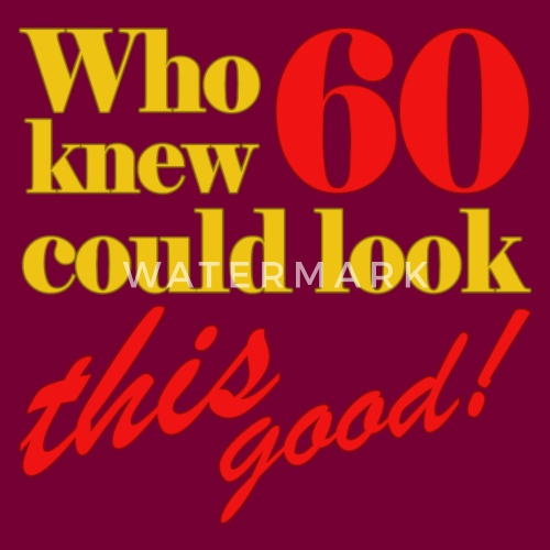 Funny 60th Birthday Gift Idea By Zennykenny Spreadshirt