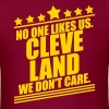 Cleveland No One Likes Us - Men's T-Shirt
