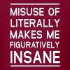 Misuse of Literally Makes Me Figuratively Insane - Men's T-Shirt