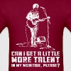 Can I Get Little More Talent In My Monitor Please - Men's T-Shirt