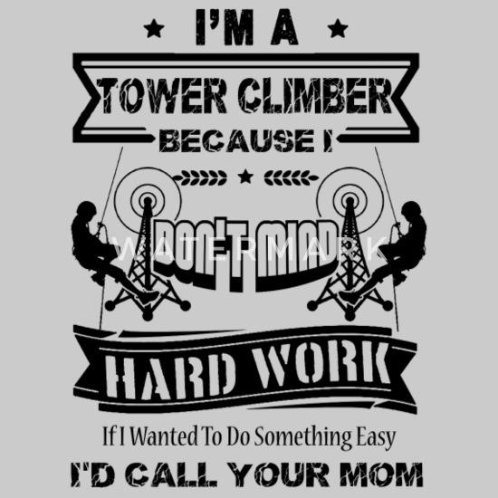 I M A Tower Climber Shirt Men S T Shirt Spreadshirt