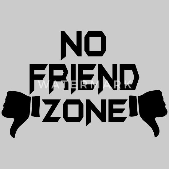 No friend zone