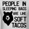 People in sleeping bags are like soft tacos - Men's T-Shirt