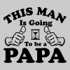 This Man Is Going To Be A Papa - Men's T-Shirt