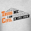 Truss Me Civil Engineer - Men's T-Shirt