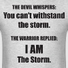 The Warrior - I AM The Storm - Men's T-Shirt